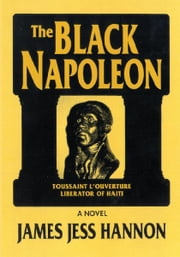 The Black Napoleon ebook by James Jess Hannon
