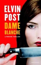 Dame blanche ebook by Elvin Post