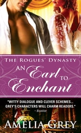 An Earl to Enchant - The Rogues' Dynasty ebook by Amelia Grey