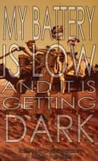 My Battery Is Low and It Is Getting Dark ebook by Jacey Bedford, Kari Sperring, Stephen Leigh,...