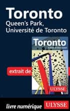 Toronto - Queen's Park, Université de Toronto ebook by Benoit Legault