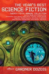 The Year's Best Science Fiction: Twenty-Fifth Annual Collection ebook by