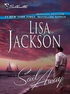 Sail Away (Mills & Boon M&B) ebook by Lisa Jackson