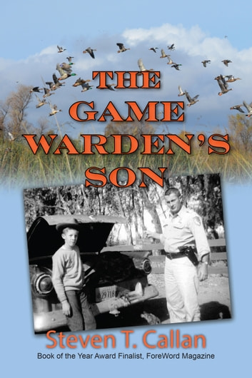 The Game Warden's Son ebook by Steven T. Callan