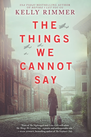 The Things We Cannot Say ebook by Kelly Rimmer