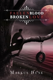 Fallen Blood, Broken Love ebook by Markus Dune,Cait Spivey