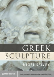 Greek Sculpture ebook by Nigel Spivey