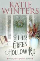 2142 Green Hollow RD - Book 1 ebook by Katie Winters