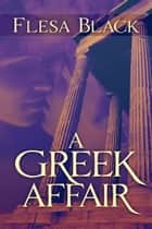 A Greek Affair ebook by Flesa Black