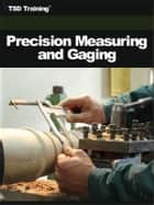Precision Measuring ang Gaging (Carpentry) ebook by TSD Training