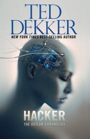 Hacker - The Outlaw Chronicles ebook by Ted Dekker