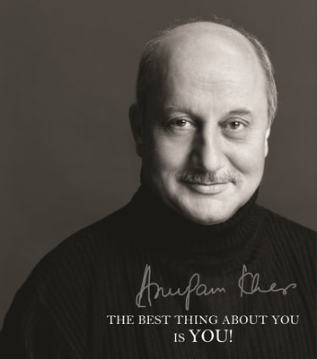 The Best Thing about You Is You! ebook by Anupam Kher