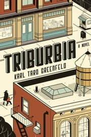 Triburbia ebook by Karl Taro Greenfeld
