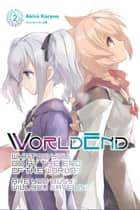 WorldEnd: What Do You Do at the End of the World? Are You Busy? Will You Save Us?, Vol. 2 ebook by Akira Kareno, ue