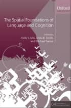 The Spatial Foundations of Cognition and Language ebook by Kelly S. Mix,Linda B. Smith,Michael Gasser