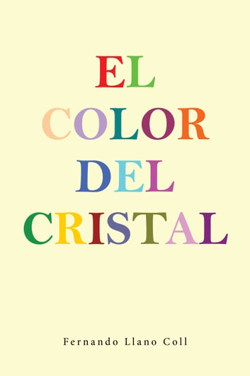 El color del cristal eBook by Fernando Llano Coll
