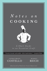 Notes on Cooking: A Short Guide to an Essential Craft ebook by Lauren Braun Costello,Russell Reich