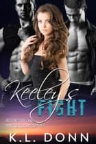 Keeley's Fight - The Protectors Series, #1 ebook by KL Donn