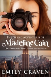 The Grand Adventures Of Madeline Cain ebook by Emily Craven