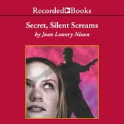 Secret, Silent Screams audiobook by Joan Lowery Nixon