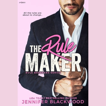 The Rule Maker - Rule Breakers Series audiobook by Jennifer Blackwood