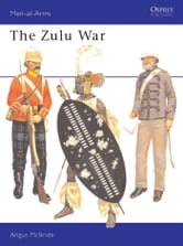 The Zulu War ebook by Angus McBride