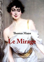 Le Mirage ebook by Thomas Mann