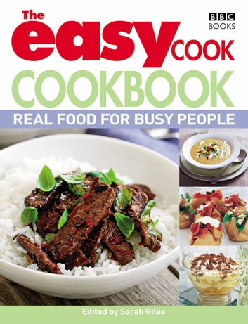 The Easy Cook Cookbook - Real food for busy people ebook by Sarah Giles