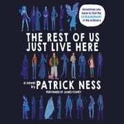 The Rest of Us Just Live Here audiobook by Patrick Ness