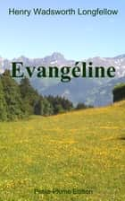 Evngéline ebook by Henry Wadsworth Longfellow, Leon Pamphile Lemay    Traducteur