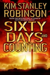 Sixty Days and Counting ebook by Kim Stanley Robinson