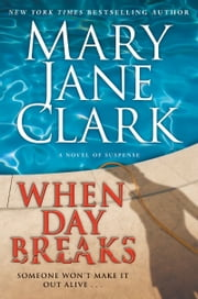 When Day Breaks ebook by Mary Jane Clark
