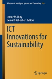 ICT Innovations for Sustainability ebook by Bernard Aebischer,Lorenz Hilty