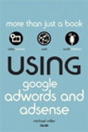 Using Google AdWords and AdSense ebook by Michael Miller