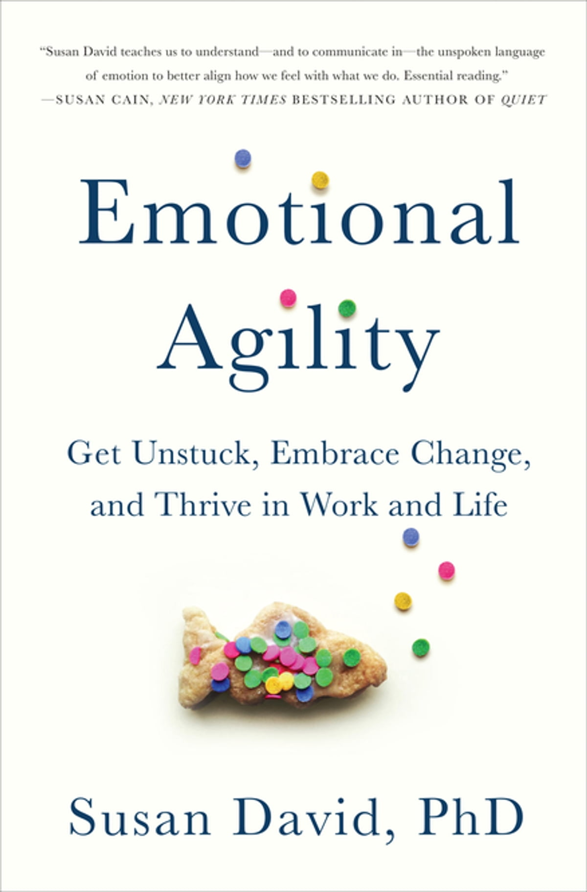 Emotional Agility  Get Unstuck, Embrace Change, And Thrive In Work And  Life Ebook