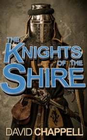 The Knights of the Shire ebook by David Chappell