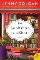 The Bookshop on the Shore - A Novel ebook by Jenny Colgan