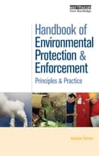 Handbook of Environmental Protection and Enforcement ebook by Andrew Farmer