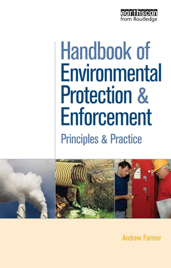 Handbook of Environmental Protection and Enforcement - Principles and Practice ebook by Andrew Farmer