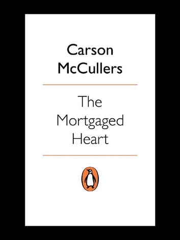 The Mortgaged Heart ebook by Carson McCullers