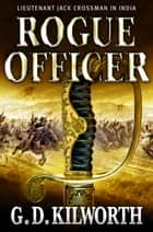 Rogue Officer ebook by Garry Douglas Kilworth