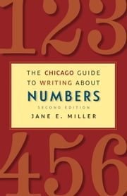 The Chicago Guide to Writing about Numbers, Second Edition ebook by Jane E. Miller