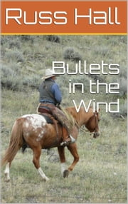 Bullets in the Wind ebook by Russ Hall