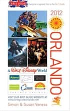 Brit Guide to Orlando 2012 ebook by Simon Veness