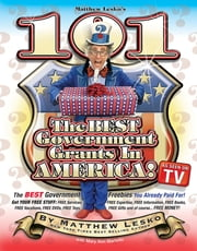 101 Of The Best Government Grants In America - You Won't Believe What Uncle Sam Is Giving Away ebook by Matthew Lesko,Mary Ann Martello