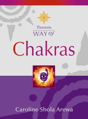 Chakras (Thorsons Way of) ebook by Caroline Shola Arewa