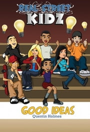 Real Street Kidz: Good Ideas ebook by Quentin Holmes
