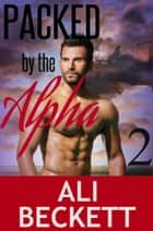 Packed by the Alpha 2 (BBW Shifter Paranormal Romance Mystery) ebook by Ali Beckett