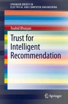Trust for Intelligent Recommendation ebook by Touhid Bhuiyan
