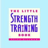 The Little Strength Training Book ebook by Erika Dillman